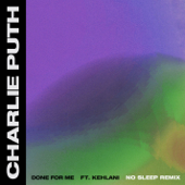 Done For Me (feat. Kehlani) [No Sleep Remix] - Charlie Puth
