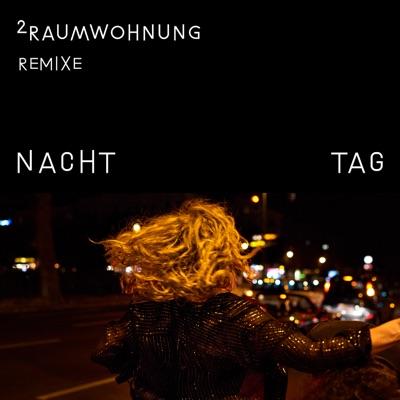 Nacht und Tag Remixe - 2Raumwohnung