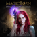 Leia Stone - Magictorn: Dragons and Druids, Book 3 (Unabridged)