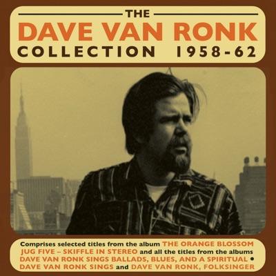 The Dave Van Ronk Collection 1958 - 62 - Dave Van Ronk