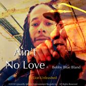 Ain't No Love (feat. Bobby