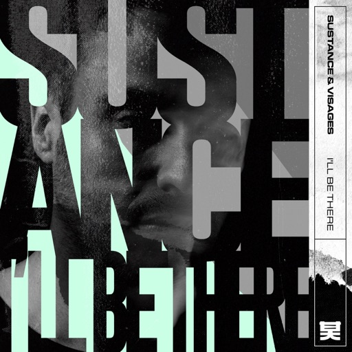 I'll Be There - Single by Visages & Sustance