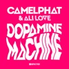 Camelphat & Ali Love - Dopamine Machine