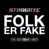 Folk Er Fake (feat. Unge Ferrari & Onklp) - Single, Stargate