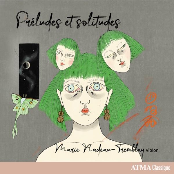 Marie Nadeau-Tremblay– Préludes et solitudes