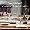 Compilations instrumentales de sons: Musique de fond relaxante pour le restaurant, le bar à dîner, le club de jazz - Restaurant Background Music Academy, La Musique de Jazz de Détente & Instrumental Jazz Musique d'Ambiance