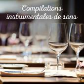 Compilations instrumentales de sons: Musique de fond relaxante pour le restaurant, le bar à dîner, le club de jazz