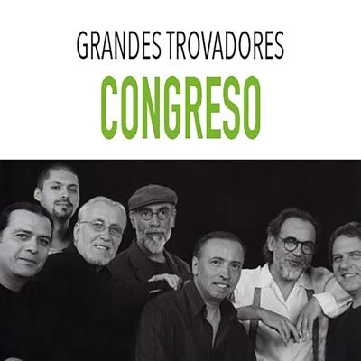 Grandes Trovadores / Congreso - Congreso