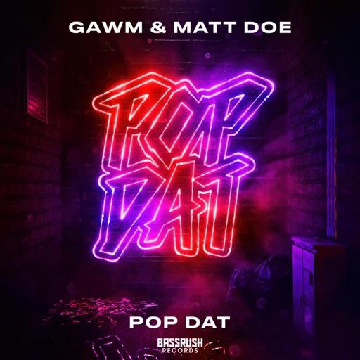 Pop Dat - Single by Gawm & Matt Doe
