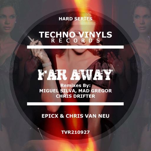 Far Away - EP by EPICX & Chris van Neu