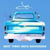 Best Thing Since Backroads