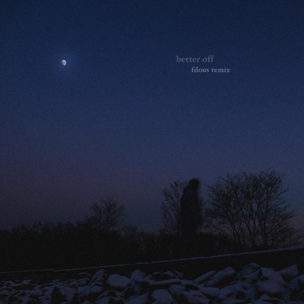 better off (filous remix) - Single