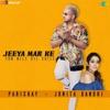 Jeeya Mar Ke Tum Mile Dil Khile Single
