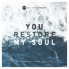 You Restore My Soul (Live) - New Wine Worship