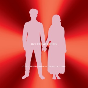 Love Is Bigger Than Anything In Its Way (U2 X Cheat Codes) - Single Mp3 Download