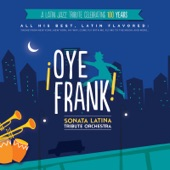 ¡Oye Frank! Sonata Latina Tribute Orchestra - Theme from New York, New York