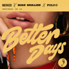 NEIKED, Mae Muller & Polo G - Better Days  artwork