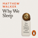 Matthew Walker - Why We Sleep