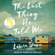 Laura Dave - The Last Thing He Told Me (Unabridged)