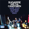 Sugarpie and the Candymen - Are You Gonna Go My Way artwork