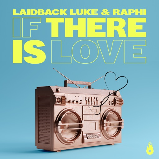 Art for If There is Love by Laidback Luke & Raphi