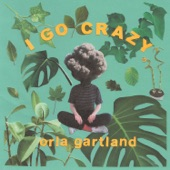Orla Gartland - I Go Crazy