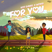 For You (feat. Wizkid) - Kizz Daniel