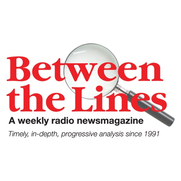 Between The Lines Radio Newsmagazine (Broadcast quality)