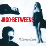 THE GO-BETWEENS - Love Goes On! (Single Version)