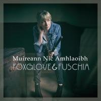 Foxglove & Fuschia by Muireann Nic Amhlaoibh on Apple Music
