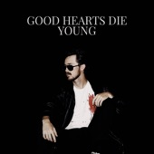 Stevie Ashe - Good Hearts Die Young