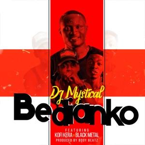 DJ Mystical - Bedianko feat. Black Metal & Kofi Kerra