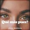 Qué Más Pues? - Single