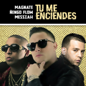 Tu Me Enciendes - Magnate, Ñengo Flow & Messiah