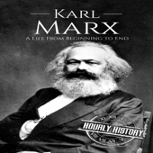 Karl Marx: A Life from Beginning to End (Unabridged)