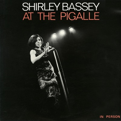 Shirley Bassey at the Pigalle (Live) - Shirley Bassey