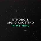 DYNORO & GIGI D' AGOSTINO In My Mind