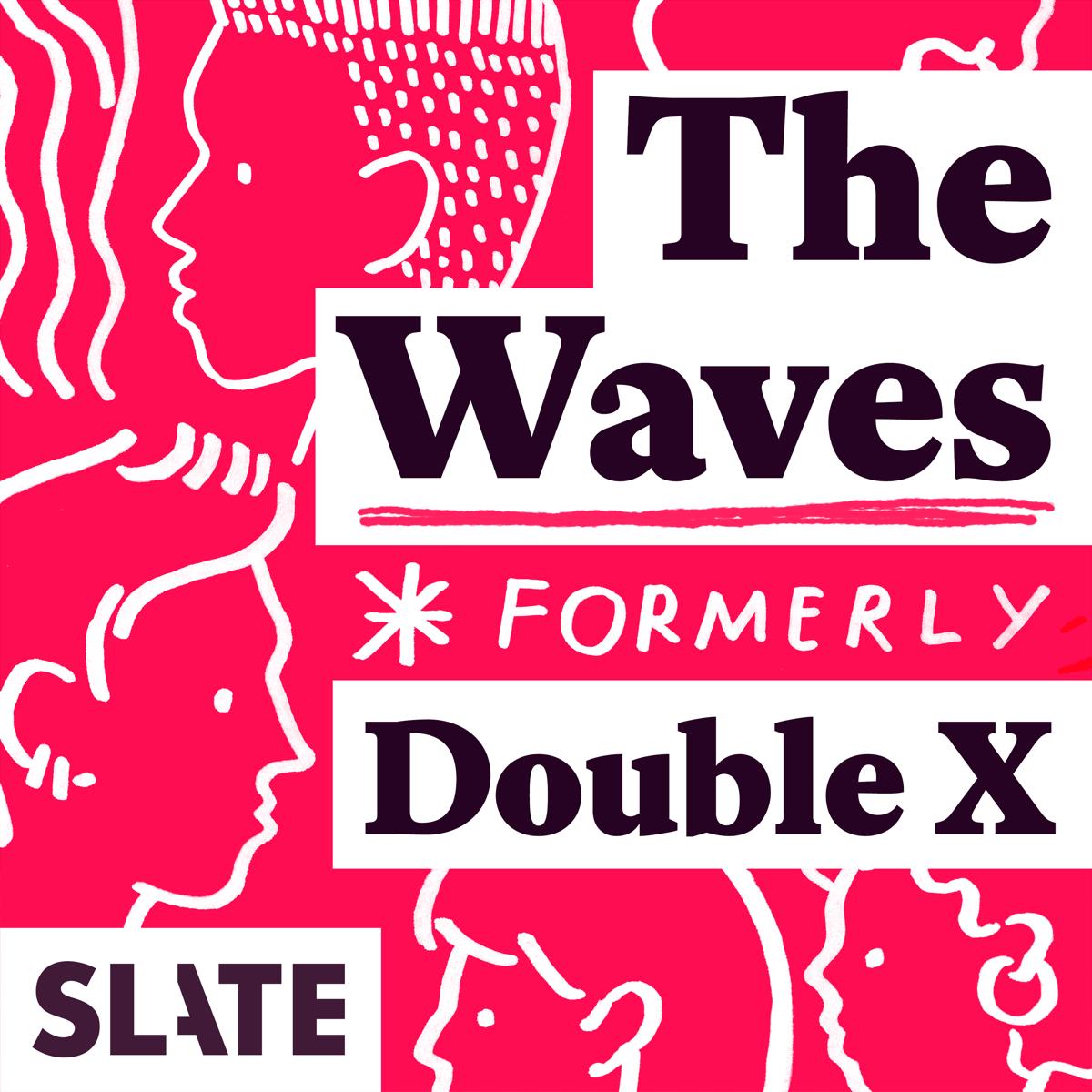 Best episodes of The Waves: Gender, Relationships, Feminism | Podyssey  Podcasts