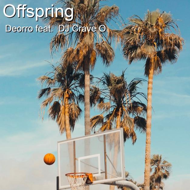 Deorro – Offspring (feat. Dj Crave O) [Radio Edit] m4a