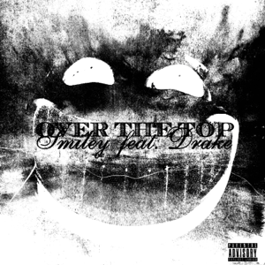 Over the Top (feat. Drake) - Smiley