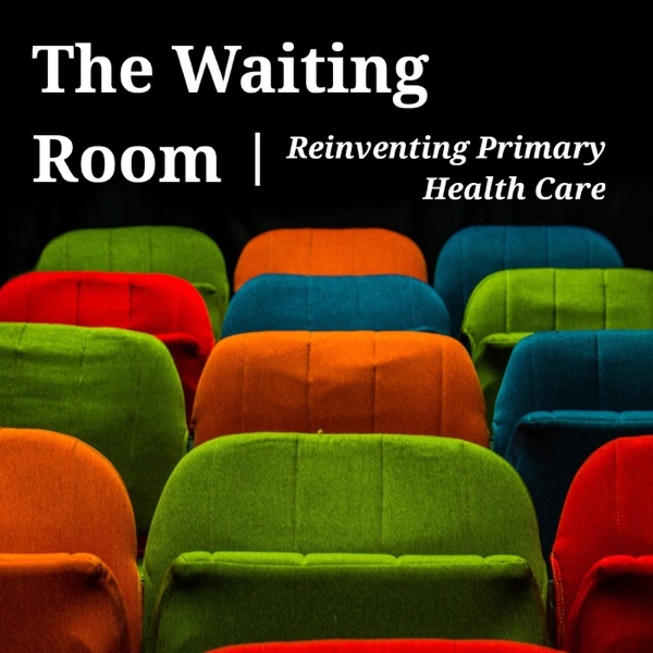 The Waiting Room | Reinventing Primary Health Care