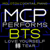 MCP Performs BTS: Love Yourself: Tear (Instrumental) - Molotov Cocktail Piano