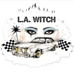 L.A. WITCH - Get Lost