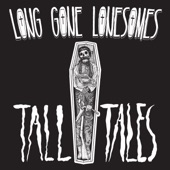 Long Gone Lonesomes - Ain't No Darkness Darker Than the Grave