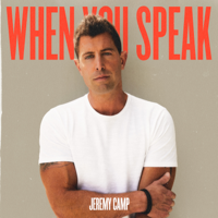 When You Speak - Jeremy Camp Cover Art