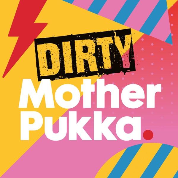 Dirty Mother Pukka