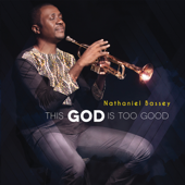 This God Is Too Good (feat. Micah Stampley) - Nathaniel Bassey