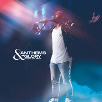Anthems & Glory (Live) - Todd Dulaney Cover Art