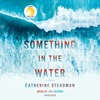 Something in the Water (Unabridged) AudioBook Download