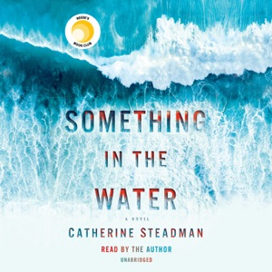 Something in the Water (Unabridged) - Catherine Steadman audiobook, mp3
